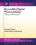 Reversible Digital Watermarking : Theory and Practices - Ruchira Naskar