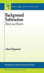 Background Subtraction : Theory and Practice - Ahmed Elgammal