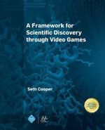 A Framework for Scientific Discovery Through Video Games - Seth Cooper