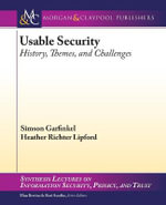 Usable Security : History, Themes, and Challenges - Simson Garfinkel