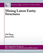 Mining Latent Entity Structures - Chi Wang