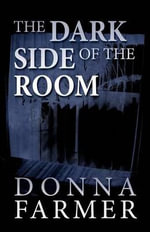 The Dark Side of the Room - Donna Farmer