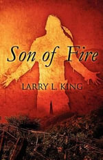 Son of Fire - Larry L King