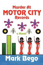 Murder at Motor City Records - Mark Bego