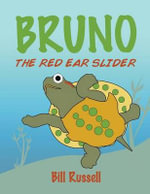 Bruno the Red Ear Slider - Bill Russell