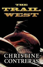 The Trail West - Christine Contreras