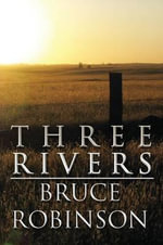 Three Rivers - Bruce Robinson