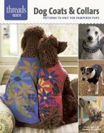 Dog Coats & Collars : Patterns to Knit for Pampered Pets - Sally Muir