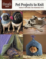 Pet Projects to Knit : Perfect Patterns for Pampered Pets - Sally Muir
