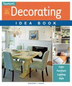 All New Decorating Idea Book : Color. Furniture. Lighting. Style - Heather J. Paper