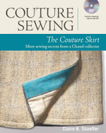 The Couture Skirt : More Sewing Secrets from a Chanel Collector - Claire B. Shaeffer