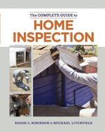 The Complete Guide to Home Inspection - Professor of of English Roger Robinson