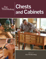 Chests and Cabinets - Editors of Fine Woodworking Magazine