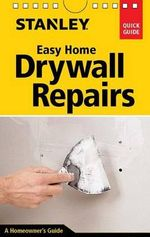 Stanley Easy Home Drywall Repairs - Myron R Ferguson