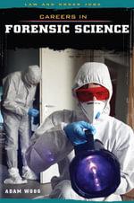 Careers in Forensic Science - Adam Woog