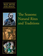 The Seasons : Natural Rites and Traditions