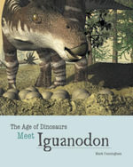 Meet Iguanodon - Mark Cunningham