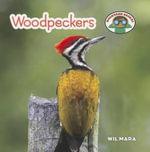 Woodpeckers : Backyard Safari - Wil Mara