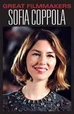 Sofia Coppola - Susan Dudley Gold