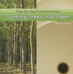 Turning Trees Into Paper - Dawn James