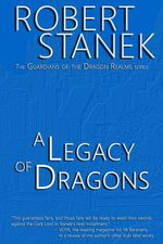 A Legacy of Dragons (Book #2 in the Guardians of the Dragon Realms) - Robert Stanek