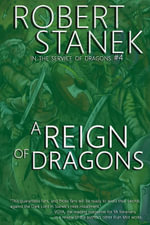 A Reign of Dragons (in the Service of Dragons Book 4, 10th Anniversary Edition) - Robert Stanek