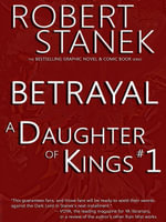 A Daughter of Kings #1 - Betrayal (Graphic Novel Part 1, Tablet Edition) - Robert Stanek