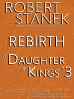 A Daughter of Kings #3 - Rebirth (Graphic Novel Part 3, Tablet Edition) - Robert Stanek