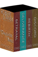 A Daughter of Kings Boxed Set - Betrayal, Deliverance, Rebirth, Discord - Robert Stanek