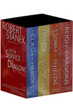 Boxed Set 10th Anniversary Edition in the Service of Dragons : A Clash of Heroes, a Dance of Swords, a Storm of Shields, a Reign of Dragons - Robert Stanek