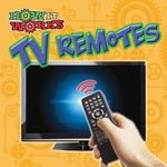 TV Remotes : How It Works - Robin Michal Koontz