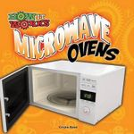 Microwave Ovens : How It Works - Cristie Reed