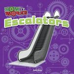 Escalators : How It Works - Kelli Hicks