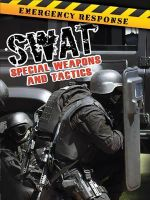 Swat : Special Weapons and Tactics - Tom Greve