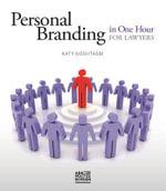 Personal Branding in One Hour for Lawyers - Katy Goshtasbi