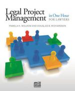 Legal Project Management in One Hour for Lawyers - Douglas B. Richardson