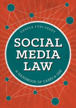 Social Media Law : A Handbook of Cases & Use - Ursula Furi-Perry