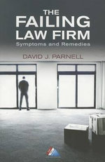 The Failing Law Firm : Symptoms and Remedies - Parnell David J 1973-