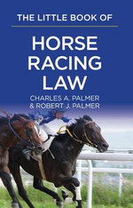 The Little Book of Horse Racing Law : The ABA Little Book Series - Charles A. Palmer
