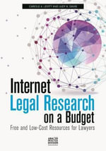 Internet Legal Research on a Budget : Free and Low-Cost Resources for Lawyers - Carole A Levitt