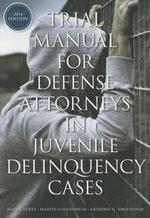 Trial Manual for Defense Attorneys in Juvenile Delinquency Cases - Randy Hertz