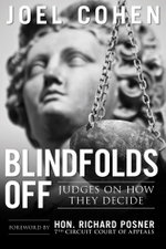 Blindfolds Off : Judges On How They Decide - Joel Cohen