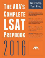 The ABA's Complete LSAT Prepbook 2016 - Next Step Test Prep