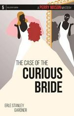 The Case of the Curious Bride : A Perry Mason Mystery #5 - Erle Stanley Gardner