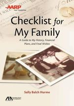 ABA/AARP Checklist for My Family : A Guide to My History, Financial Plans and Final Wishes - Sally Balch Hurme