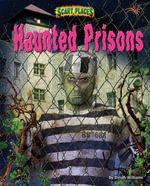 Haunted Prisons - Dinah Williams