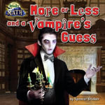 More or Less and the Vampire's Guess : Math Blast!: Spooky Math - Spencer Brinker