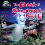 The Ghost of Skip-Count Castle : Math Blast!: Spooky Math - Spencer Brinker