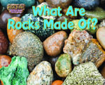 What Are Rocks Made Of? - Ellen Lawrence