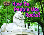 How Do People Use Rocks? - Ellen Lawrence
